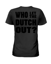 WHO LET THE DUTCH OUT Ladies T-Shirt thumbnail