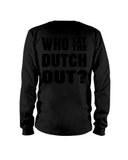 WHO LET THE DUTCH OUT Long Sleeve Tee thumbnail