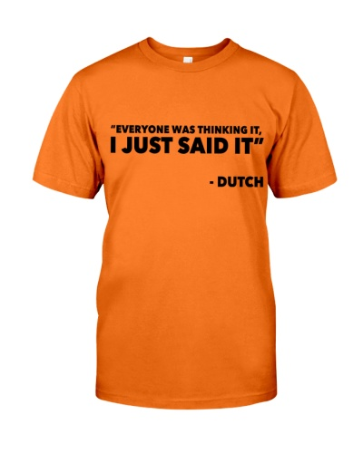 EVERYONE WAS THINKING IT I JUST SAID IT - DUTCH