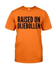 RAISED ON OLIEBOLLEN Classic T-Shirt front