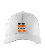 YOU AIN'T MUCH IF YOU AINT'T DUTCH Embroidered Hat thumbnail