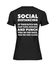 SOCIAL DISTANCING IF THIS DUTCH GIRL CAN TURN Premium Fit Ladies Tee thumbnail