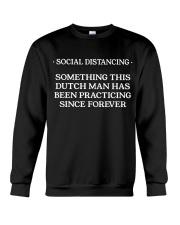 SOCIAL DISTANCING SOMETING THIS DUTCH MAN Crewneck Sweatshirt thumbnail