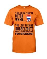 YOU KNOW YOU'RE DUTCH DUBBELZOUTE Classic T-Shirt front