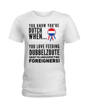 YOU KNOW YOU'RE DUTCH DUBBELZOUTE Ladies T-Shirt thumbnail