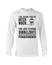 YOU KNOW YOU'RE DUTCH DUBBELZOUTE Long Sleeve Tee thumbnail
