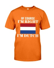 DUTCH RIGHT Classic T-Shirt front