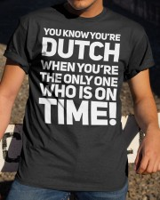 YOU KNOW YOU'RE DUTCH WHEN YOU'RE THE ONLY Classic T-Shirt apparel-classic-tshirt-lifestyle-28