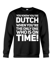 YOU KNOW YOU'RE DUTCH WHEN YOU'RE THE ONLY Crewneck Sweatshirt thumbnail