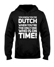 YOU KNOW YOU'RE DUTCH WHEN YOU'RE THE ONLY Hooded Sweatshirt thumbnail