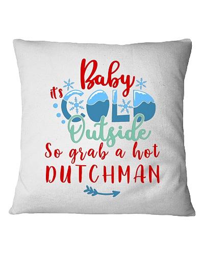 DUTCHMAN COLD OUTSIDE