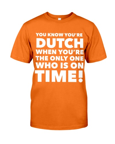 YOU KNOW YOU'RE DUTCH WHEN YOU'RE THE ONLY ONE
