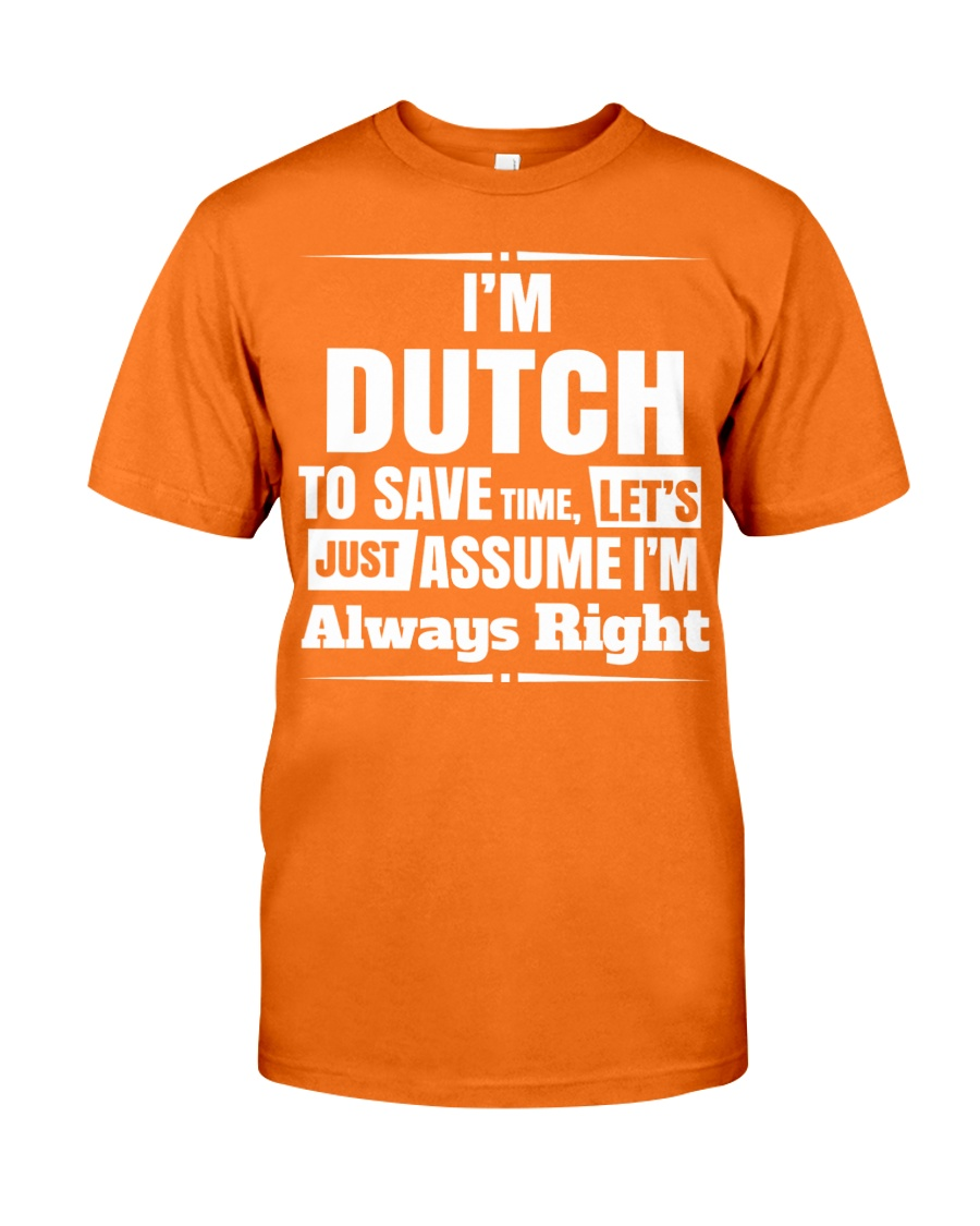 DUTCH ALWAYS RIGHT Classic T-Shirt