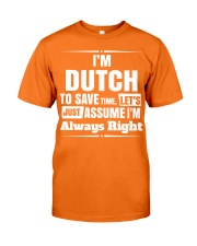 DUTCH ALWAYS RIGHT Classic T-Shirt front