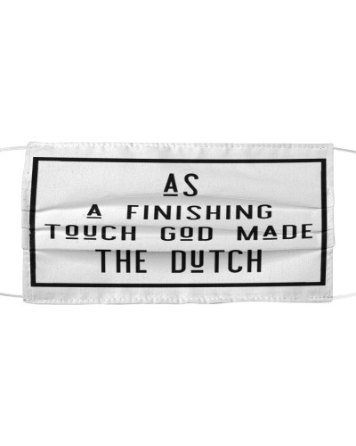 AS A FINISHING TOUCH GOD MADE THE DUTCH