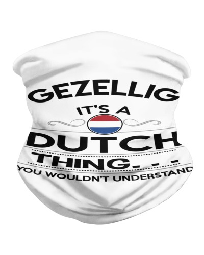 GEZELLIG IT'S A DUTCH THING YOU WOULDN'T UNDERSTA