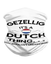 GEZELLIG IT'S A DUTCH THING YOU WOULDN'T UNDERSTA Neck Gaiter front
