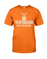 THE NETHERLANDS CAN'T DUTCH THIS Classic T-Shirt thumbnail