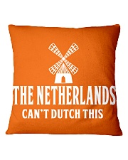 THE NETHERLANDS CAN'T DUTCH THIS Square Pillowcase front