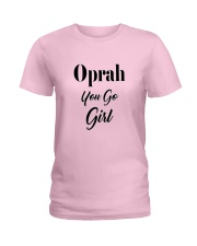 Oprah You Go Girl Product Line Ladies T-Shirt front