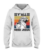 Y'all need jesus Hooded Sweatshirt thumbnail