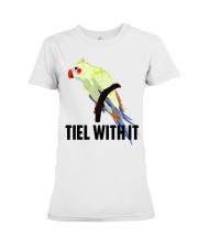Tiel with it Premium Fit Ladies Tee thumbnail