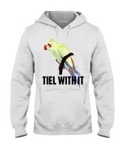 Tiel with it Hooded Sweatshirt thumbnail