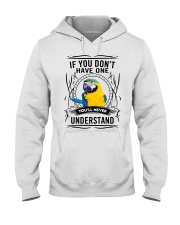 If you don't have one you'll never understand Hooded Sweatshirt thumbnail