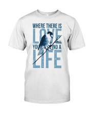 Where there is love you will find a life Classic T-Shirt thumbnail