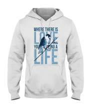 Where there is love you will find a life Hooded Sweatshirt thumbnail