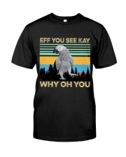 Eff you see kay why oh you Classic T-Shirt front