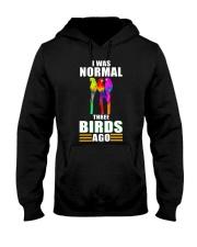 I was normal 3 birds ago Hooded Sweatshirt thumbnail
