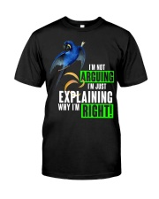 Im just explaining why im right Classic T-Shirt front