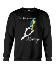 Here for you always Crewneck Sweatshirt thumbnail
