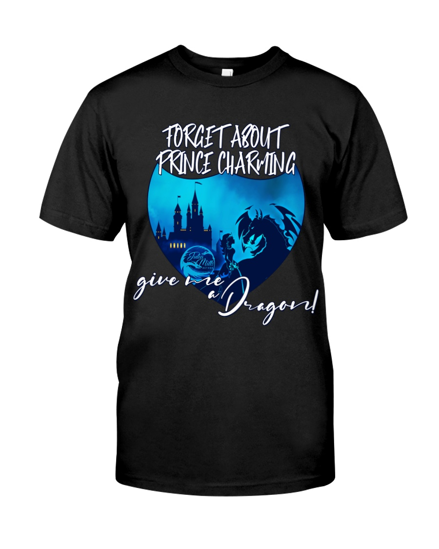 Forget About Prince Charming Classic T-Shirt