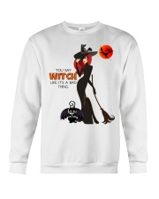 You Say Witch Like It's a Bad Thing Crewneck Sweatshirt thumbnail