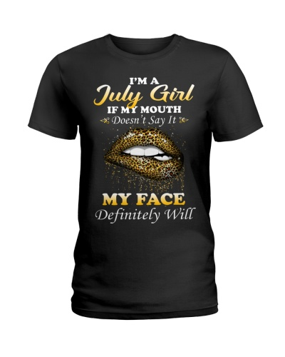 I'm A July Girl If My Mouth Doesn't Say It