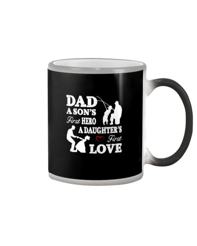 Dad a Sons First Hero a Daughters First Love