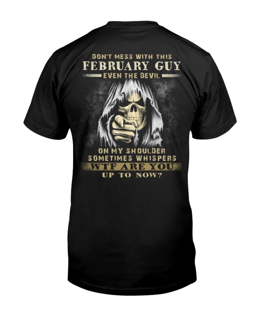 Don't Mess With This February Guy Classic T-Shirt