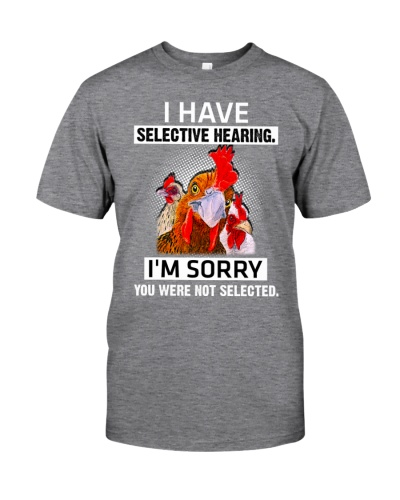 I Have Selective Hearing  Chicken