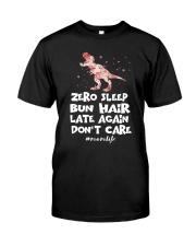Zero Sleep Bun Hair Late Again Dinosaur Classic T-Shirt front