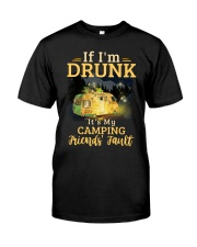It's My Camping Friends' Fault Camping Classic T-Shirt front