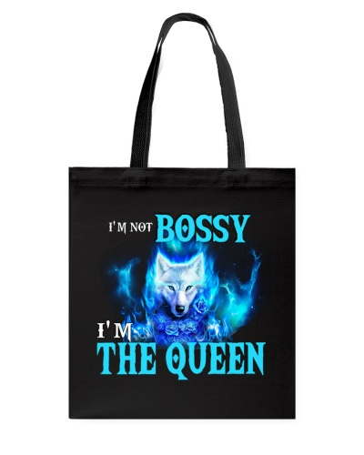 I'm Not Bossy I'm The Queen Wolf