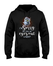 Did I Roll My Eyes Out Loud Owl Hooded Sweatshirt thumbnail