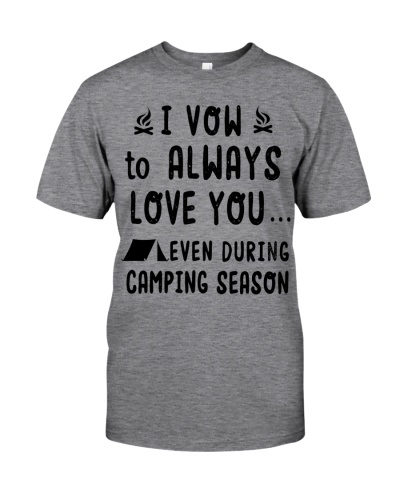 I Vow To Always Love You Camping Season