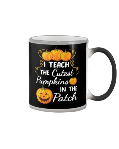 I Teach The Cutest Pumpkins In The Patch Teacher