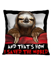 Sloth And That's How I Saved The World Square Pillowcase thumbnail