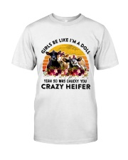I'm A Doll So Was Chucky You Crazy Heifer Classic T-Shirt front