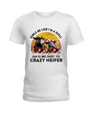 I'm A Doll So Was Chucky You Crazy Heifer Ladies T-Shirt thumbnail