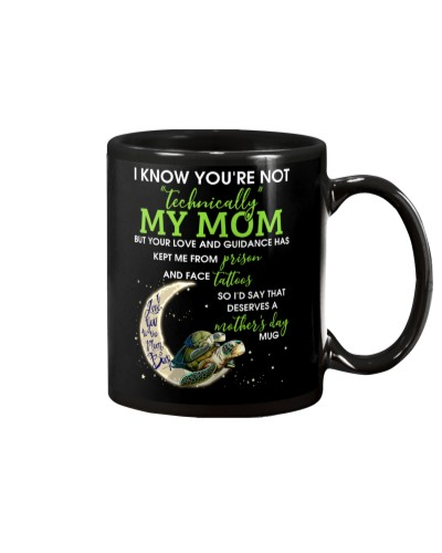 I Know You're Not Technically My Mom Turtle